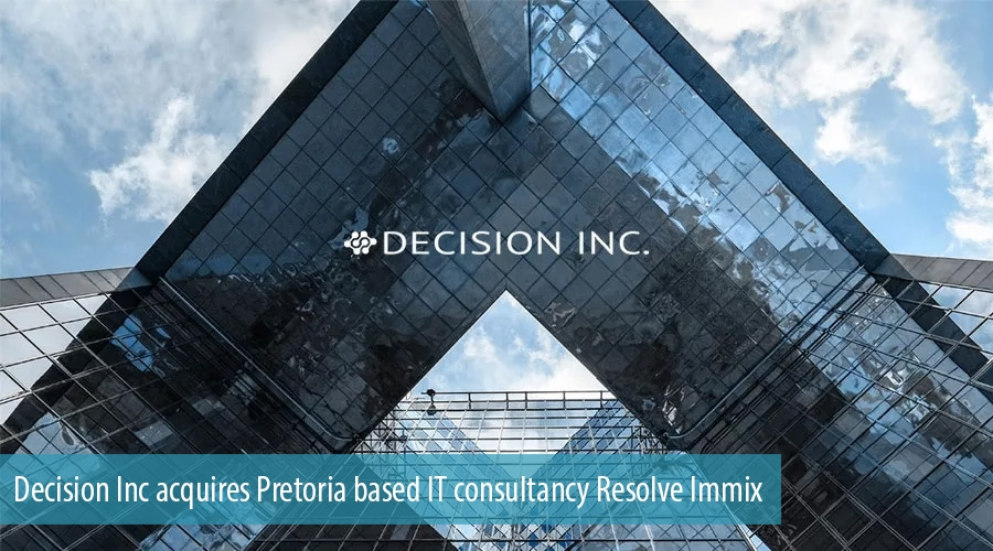 Decision Inc acquires Pretoria based IT consultancy Resolve Immix