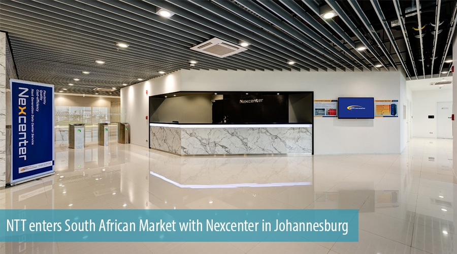 NTT enters South African Market with Nexcenter in Johannesburg