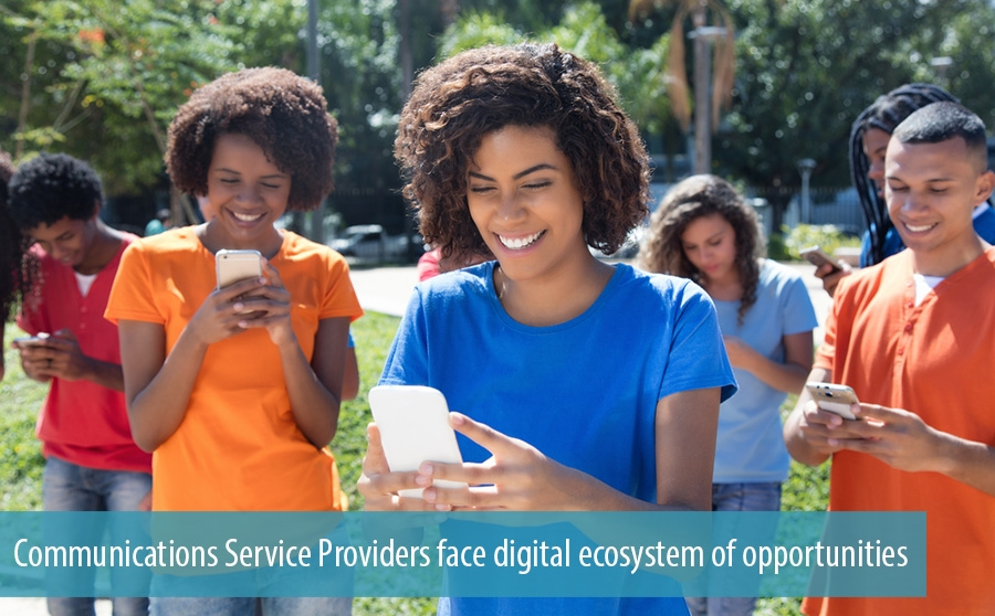 Communications Service Providers face digital ecosystem of opportunities