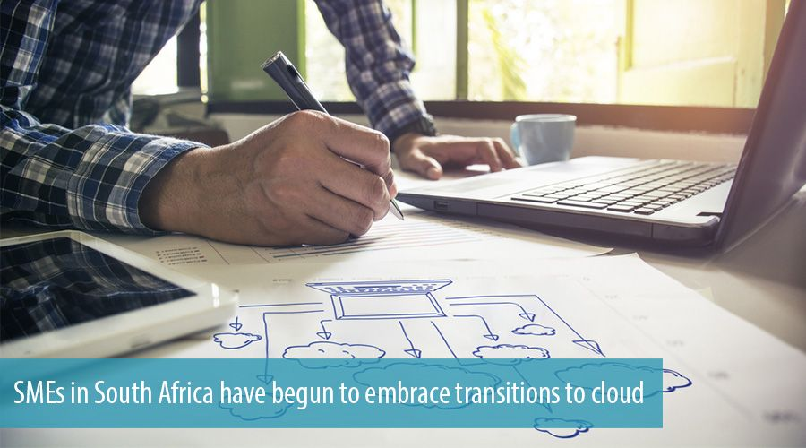 SMEs in South Africa have begun to embrace transitions to cloud