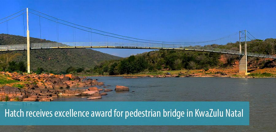Hatch receives excellence award for pedestrian bridge in KwaZulu Natal