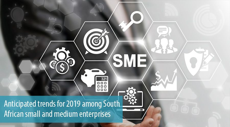 Anticipated trends for 2019 among South African small and medium enterprises