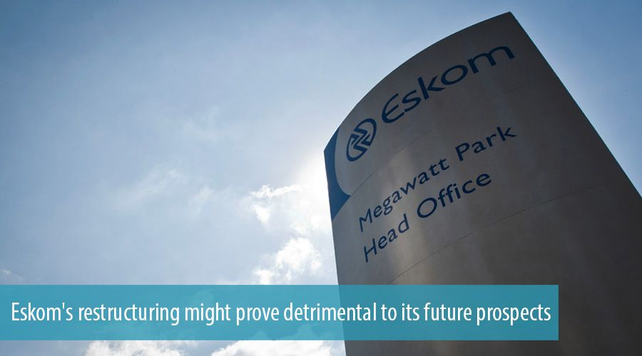 Eskom's restructuring might prove detrimental to its future prospects