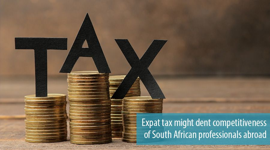Expat tax might dent competitiveness of South African professionals abroad
