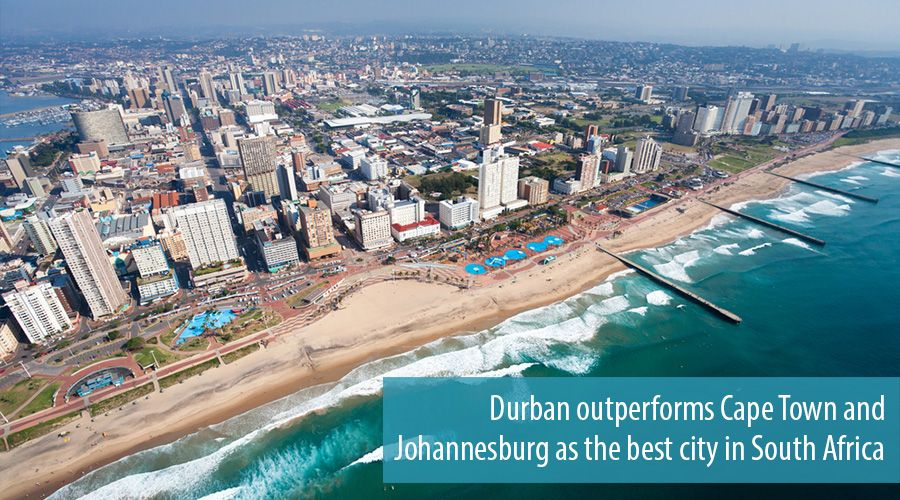 Durban outperforms Cape Town and Johannesburg as the best city in South Africa