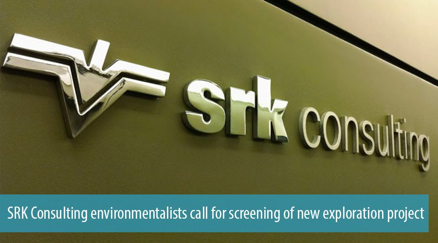 SRK Consulting environmentalists call for screening of new exploration project