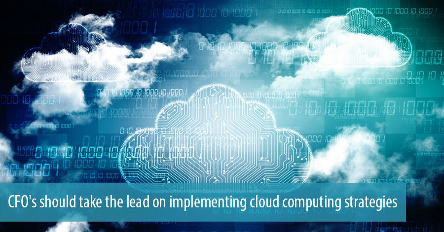CFO's should take the lead on implementing cloud computing strategies