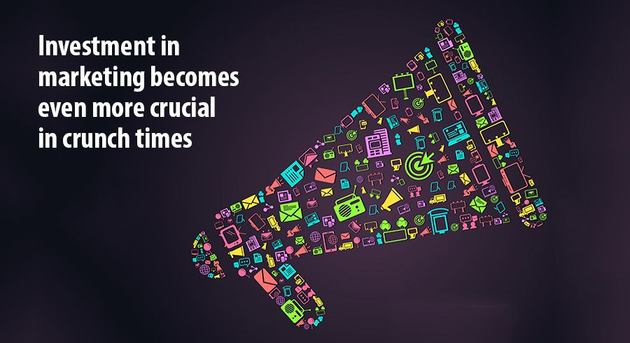 Investment in marketing becomes even more crucial in crunch times