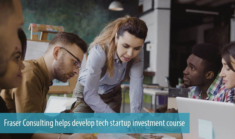 Fraser Consulting helps develop tech startup investment course